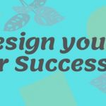 Best ways to Design your Life for Success